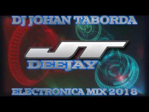 Electronica Mix 2018 - Dj JT
