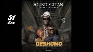 Sound Sultan ft WizKid amp 2Baba - Geshomo Official Audio