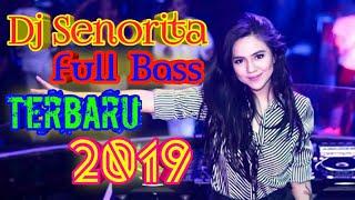Dj Senorita Full Bass  Slow Remix Terbaru 2019