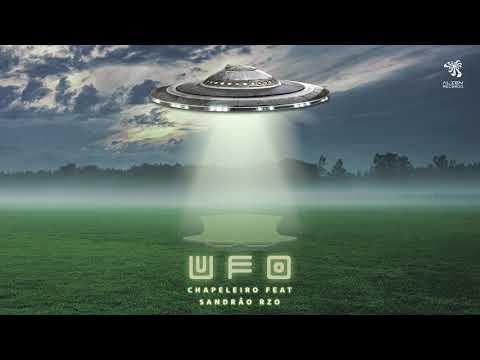 """""""UFO"""" – Chapeleiro feat. Sandrão RZO (Official)"""