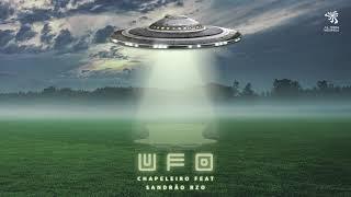 UFO - Chapeleiro feat. Sandrão RZO (Official)