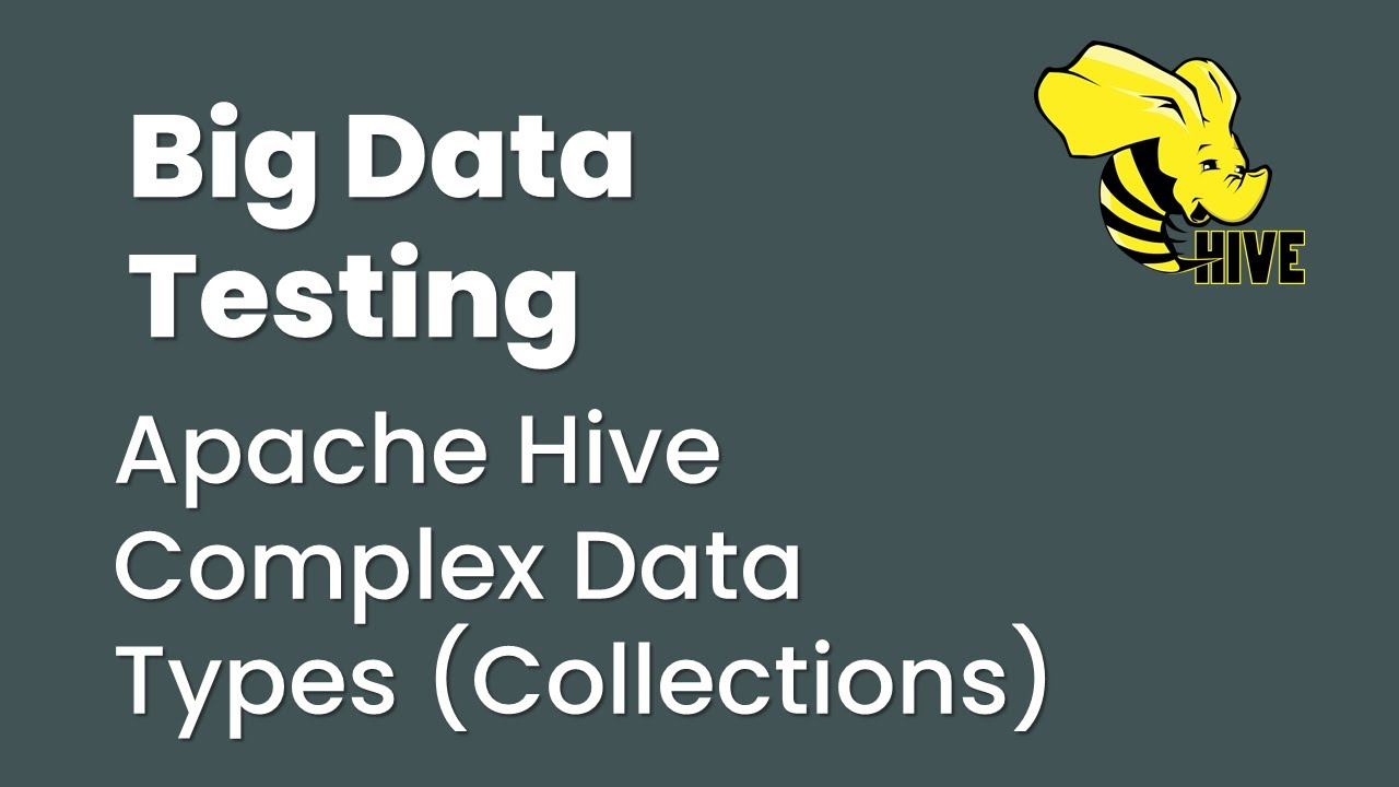 Apache Hive Complex Data Types(Collections)