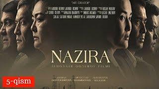 NAZIRA 5-qism (uzbek kino) | НАЗИРА 5-қисм (узбек кино)