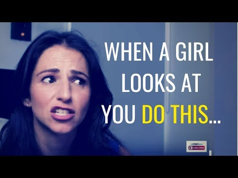 What To Do When A Girl Looks At You | Step By Step Instructions Provided (2019)