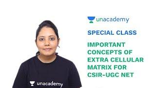 Special Class - CSIR UGC NET - Important Concepts of Extra Cellular Matrix - Maya Singh