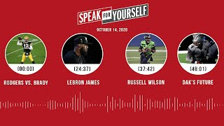 Rodgers vs Brady, LeBron, Russell Wilson, Dak's future (10.14.20) | SPEAK FOR YOURSELF Audio Podcast