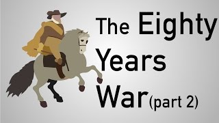 the eighty years war the dutch revolt part 2   history 4