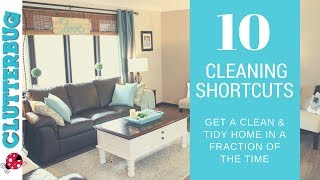 10 Speed Cleaning Shortcuts - The Secret to a Clean and Tidy Home in Half the Time