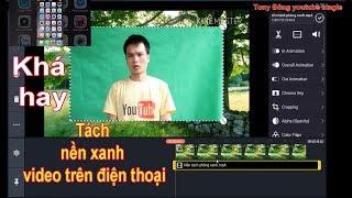Cách TÁCH NỀN PHÔNG XANH video bằng KineMaster trên điện thoại