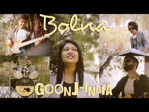 Bolna - Kapoor And Sons | Cover By Goonj-India