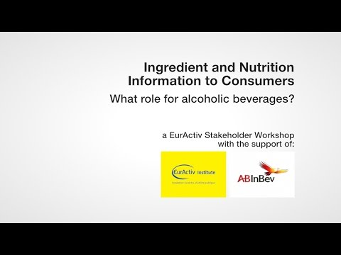 Ingredient and Nutrition Information to Consumers: What role for alcoholic beverages?
