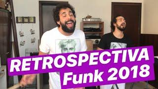 RETROSPECTIVA FUNK 2018 feat ANDRÉ COUTO