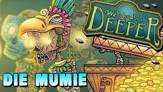 We Need To Go Deeper Gameplay German - Fluch der Mumie