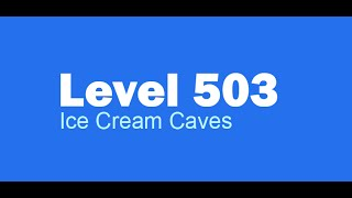 Candy Crush Saga level 503 Help,Tips,Tricks and Cheats