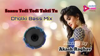 Sanu Tedi Tidi Takti Tu Panjabi (Dholki Bass Mix) Dj Akash Raghav