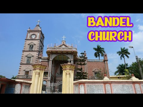 Bandel Church, Bandel Hoogly, Kolkata, India