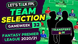 FPL Team Selection Double Gameweek 32 | TRANSFERS LOCKED IN | Fantasy Premier League Tips 2020/21