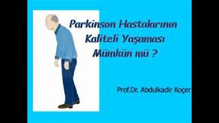 Parkinson Hastalarının Kaliteli Bir Yaşam Sürmeleri Mümkün mü Prof Dr Abdulkadir Koçer