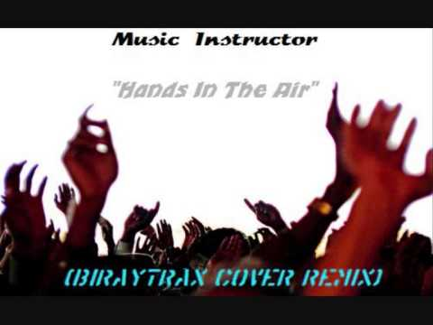 Music Instructor  Hands in the Air BiRayTrax Remix Cover  YouTube