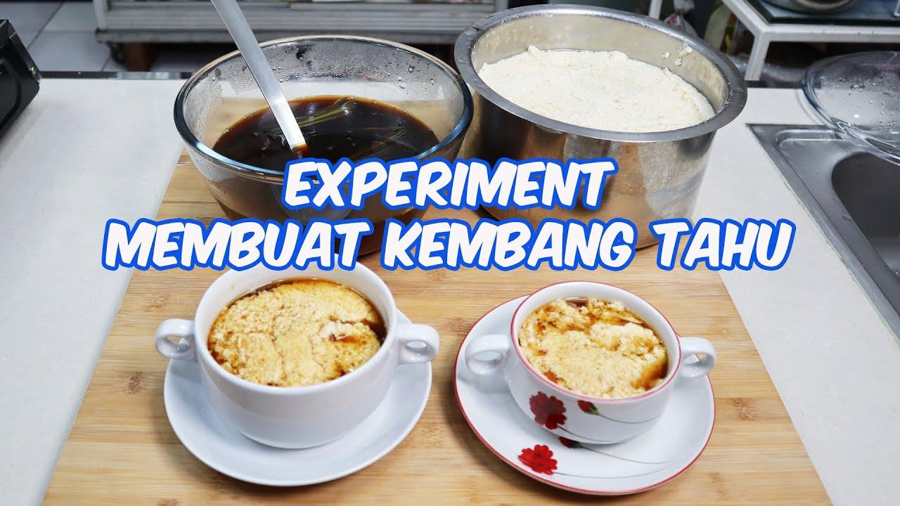 EXPERIMENT PERTAMA KALI MEMBUAT KEMBANG TAHU