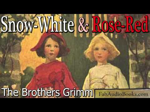 SNOW-WHITE & ROSE-RED - Snow White and Rose Red by The Brothers Grimm - Fairy Tale - FAB