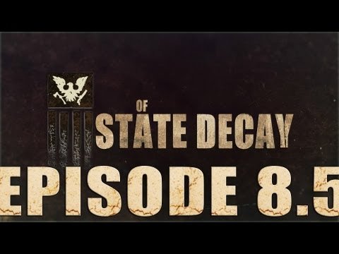 State Of Decay - Episode 8.5 - Calling A Taxi