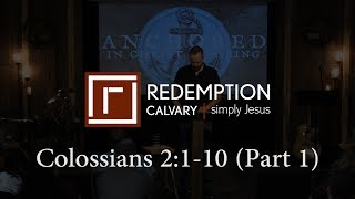 Colossians 2:1-10 (Part 1) - Redemption Calvary