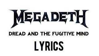 Megadeth - Dread and the Fugitive Mind (lyrics)