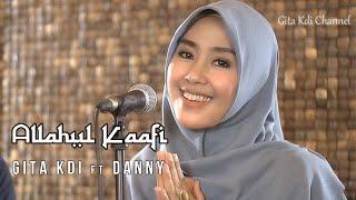 Download lagu Allahul Kafi - Cover by Gita KDI Feat Danny