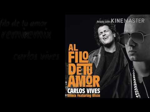 Al Filo de Tu Amor letra Carlos Vives ft Wisin