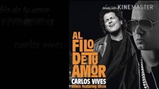Al Filo de Tu Amor letra Carlos Vives ft. Wisin