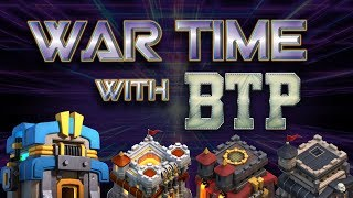 WAR TIME with BOSTONTEAPARTY  - Clash of Clans