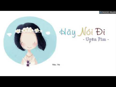 Hãy Nói Đi - Uyên Pím (Video Lyrics)