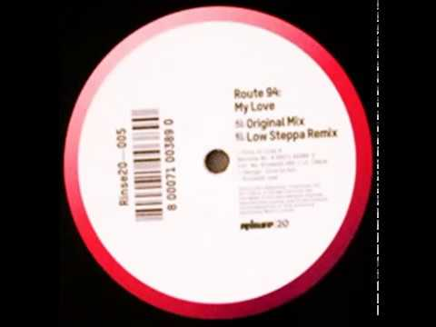 Route 94 - My Love (Low Steppa Remix)