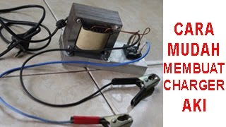 Cara mudah dan murah merakit charger aki/accu mobil dan motor sendiri
