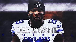 DEZ BRYANT - Devil Eyes Video