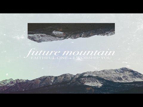 Future Mountain - Faithful One