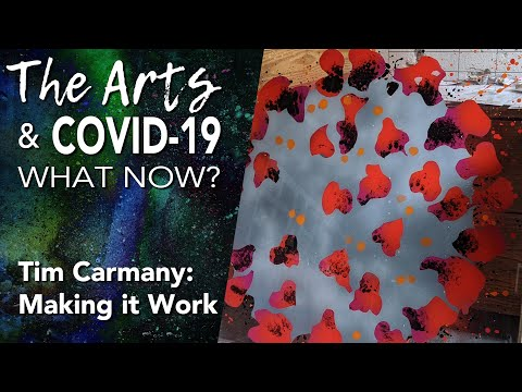 Tim Carmany: Making it Work — The Arts & COVID-19: What Now?