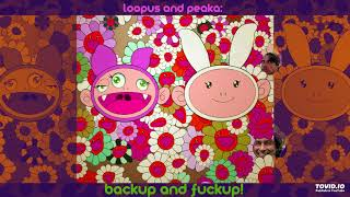 Track 4 from the album Loopus and Peaka : Backup and F*ckup Written...