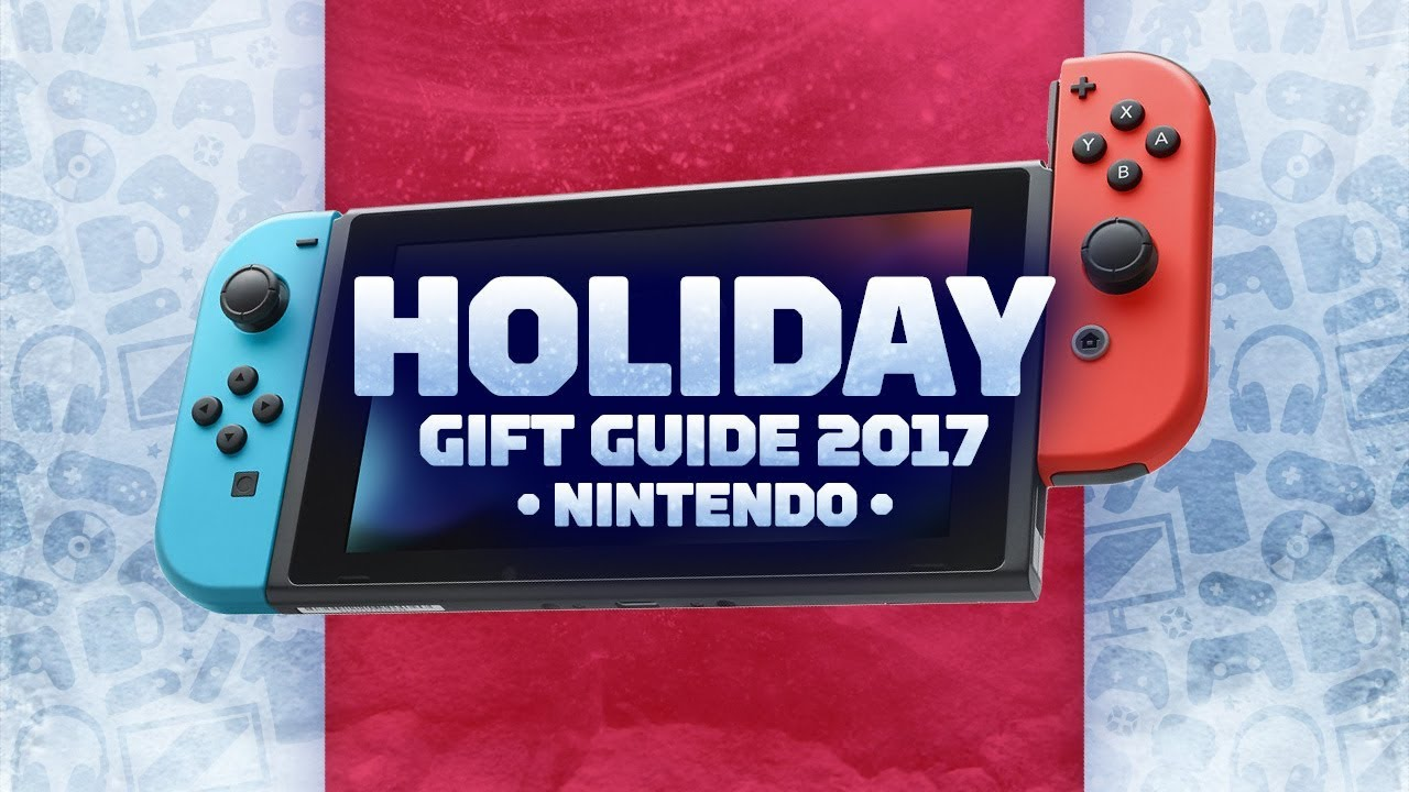 Guide: The Best Nintendo Christmas Gifts For 2017 - US Edition