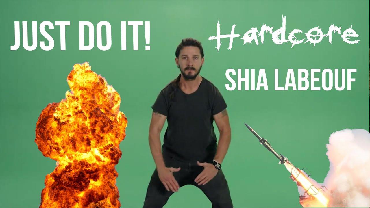 Hardcore Shia LaBeouf- Just Do It