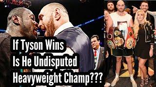 Deontay Wilder VS Tyson Fury | Is Fury Heavyweight Undisputed Champ If He Wins ???