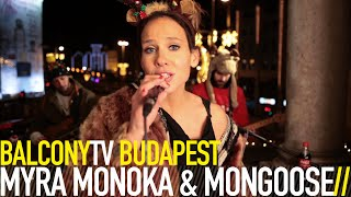 MYRA MONOKA &amp MONGOOSE - SUPAPOWA (PECS CITY KARNEVAL) (BalconyTV)