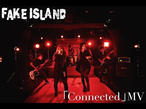 【MV】FAKE ISLAND「Connected 」
