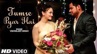 """Tumse Pyar Hai Latest Hindi Video Song """"Vishwajeet Singh"""" Feat. Aman Rastogi , Urvashi"""