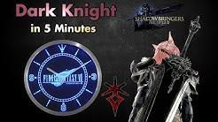 Dark Knight/DRK in 5 minutes ( Final Fantasy XIV - Job Overview)