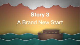 Bibletime Story 3 | A Brand New Start | 5-11s