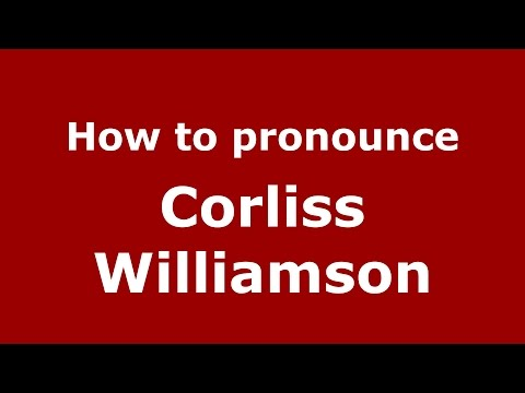 How to pronounce Corliss Williamson (American English/US)  - PronounceNames.com