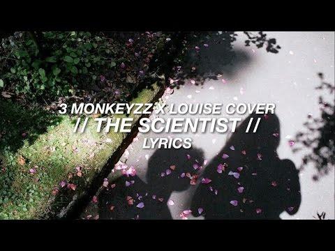 The Scientist — 3 Monkeyzz X Louise Cover // Lyrics