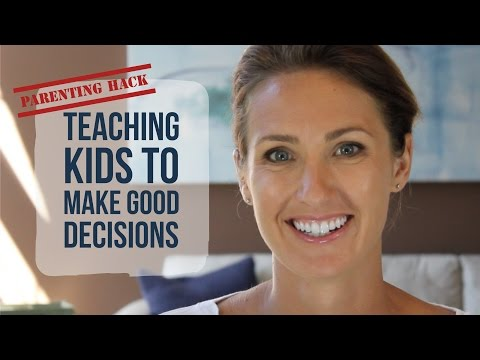 Parenting Hack: Teaching Kids to Make Good Decisions | Kelly Bourne